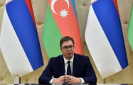 Vucic: Serbia intends to develop co-op with Azerbaijan in all spheres