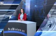 AzVision TV releases new edition of news in English for May 17 -  VIDEO