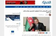 'Al-Ekhbariya':   President Ilham Aliyev reminded France of the crimes that it committed in Algeria