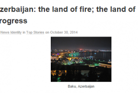 Azerbaijan: the land of fire; the land of progress- In Foreign Media